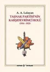<h5>A.A. Lalayan</h5><p>Taşnak Partisi'nin Karşıdevrimci Rolü (1914-1923)</p>