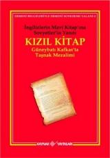 <h5>Kızıl Kitap</h5><p>İngilizlerin Mavi Kitap'ına Sovyetler'in Yanıtı Kızıl Kitap (Güneybatı Kafkas'ta Taşnak Mezalimi)</p>