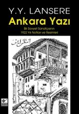<h5>Y. Y. Lansere </h5><p>Ankara Yazı (Bir Sovyet Sanatçısının 1922 Yılı Notları ve Resimleri)</p>