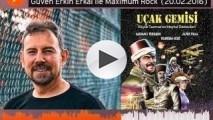 """<p>Güven Erkin Erkal ile Maximum Rock'ta kitap önerisi """"Uçak Gemisi"""" (Radyo D)</p>"""