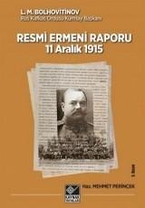 <h5>L. M. Bolhovitinov</h5><p>Resmi Ermeni Raporu 11 Aralık 1915</p>