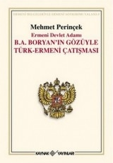 <h5>Mehmet Perinçek</h5><p>Ermeni Devlet Adamı B.A. Boryan'ın Gözüyle Türk-Ermeni Çatışması</p>