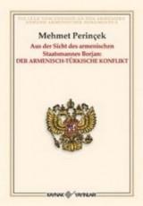 <h5>Mehmet Perinçek</h5><p>Aus Der Sicht Des Armenischen Staatsmannes Borjan Der Armenisch Türkisch Konflikt</p>