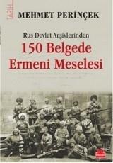 <h5>Mehmet Perinçek</h5><p>150 Belgede Ermeni Meselesi (Rus Devlet Arşivlerinden) </p>