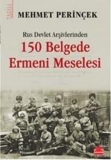 <h5>Mehmet Perinçek</h5><p>150 Belgede Ermeni Meselesi (Rus Devlet Arşivlerinden)</p>